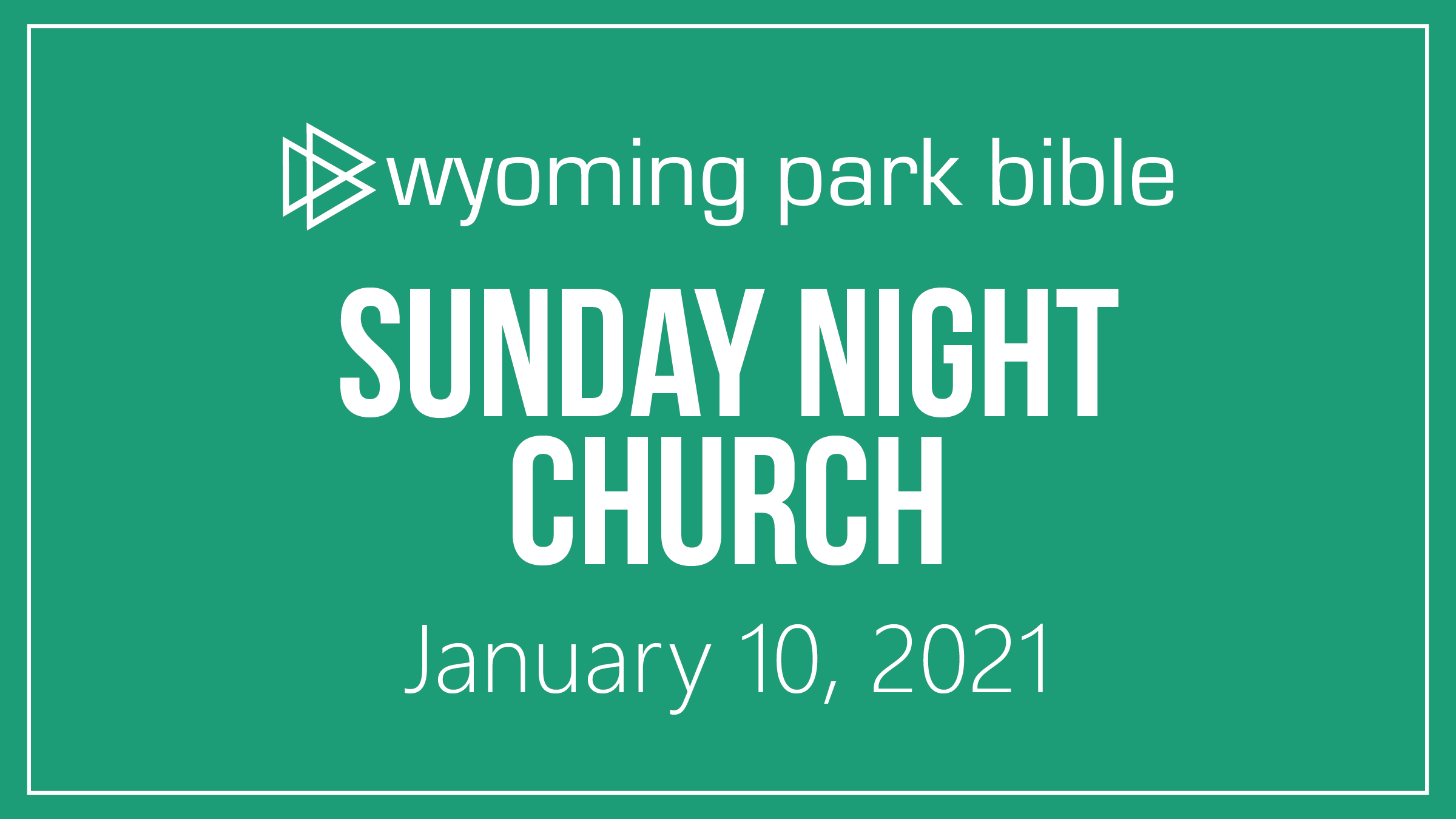 January 10, 2021 Sunday Night Church