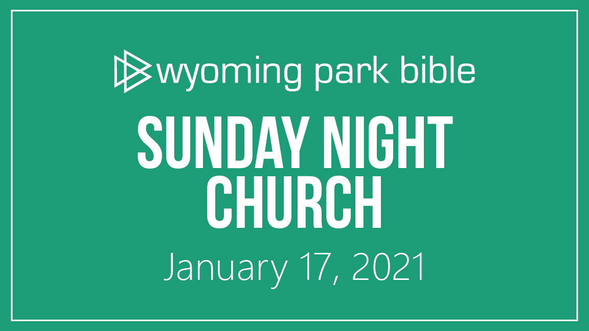 January 17, 2021 Sunday Night Church
