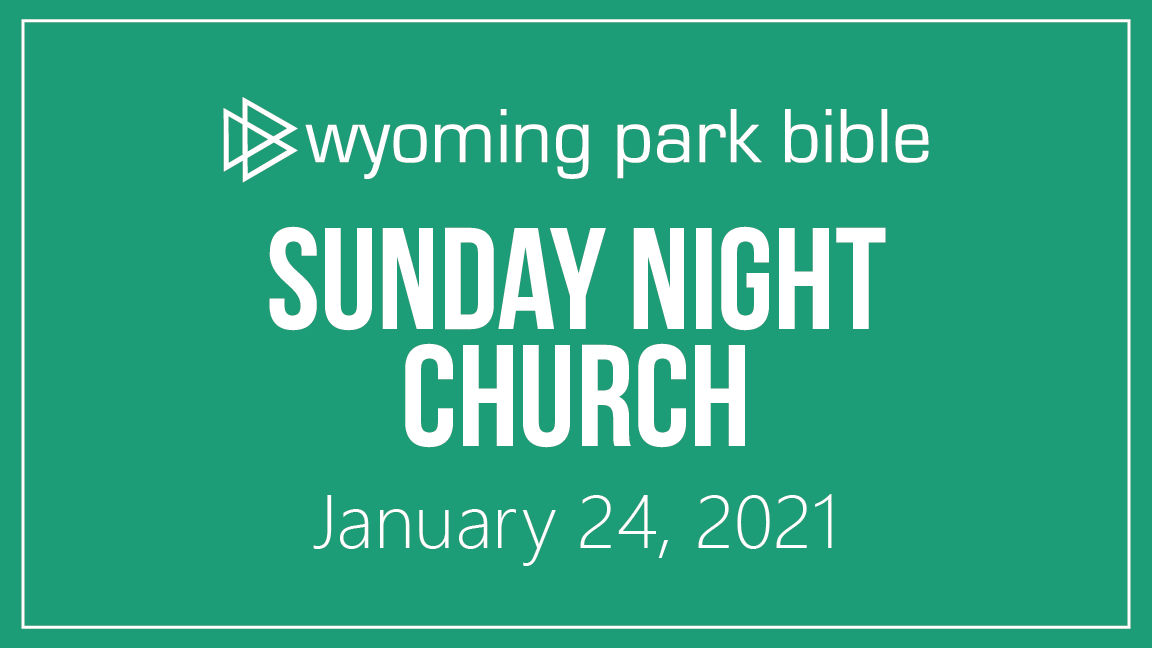 January 24, 2021 Sunday Night Church