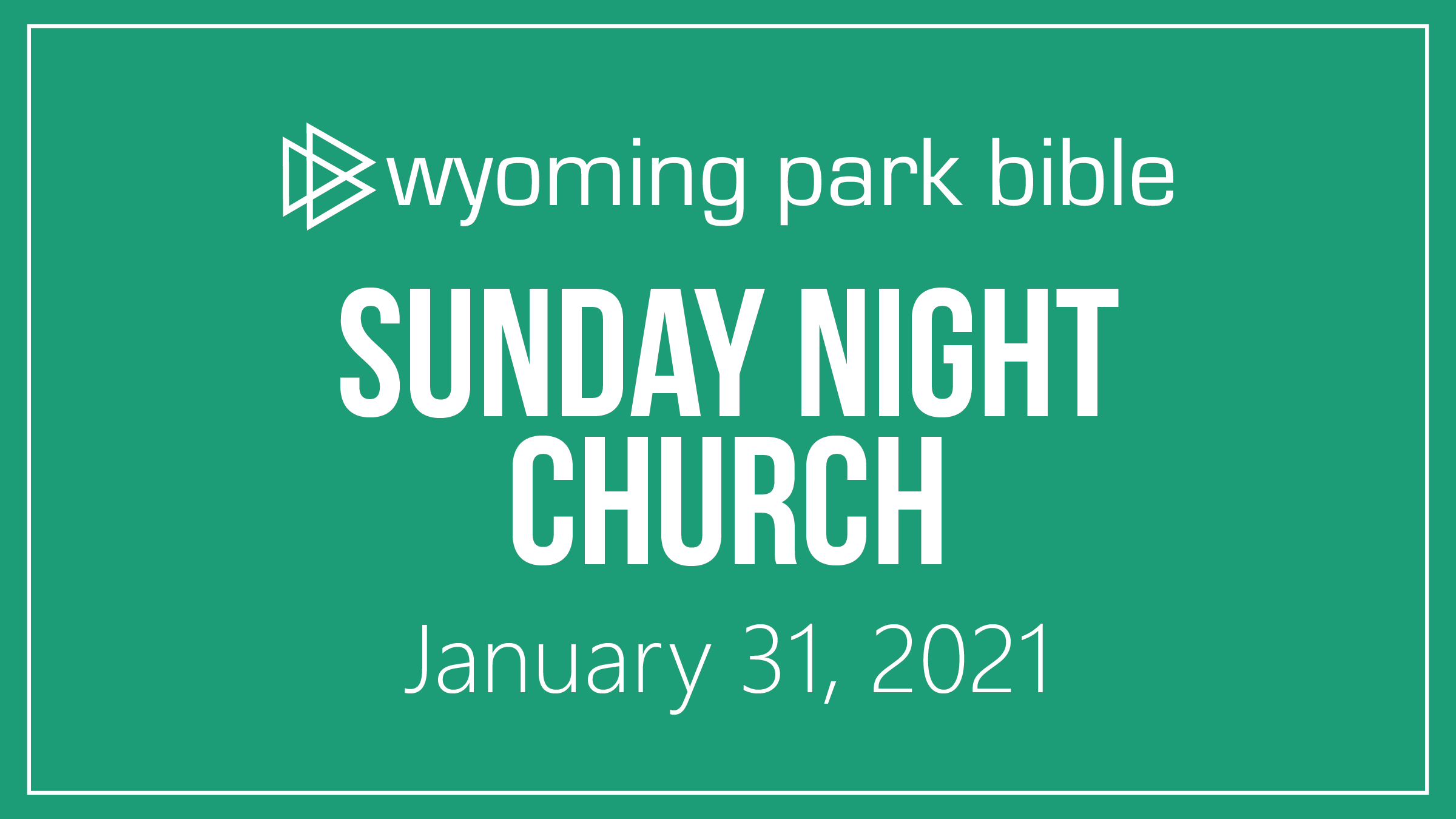 January 31, 2021 Sunday Night Church