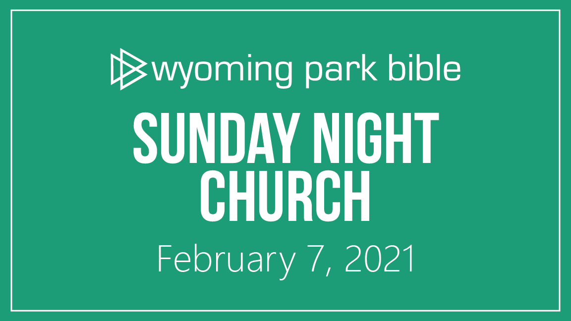 February 7, 2021 Sunday Night Church